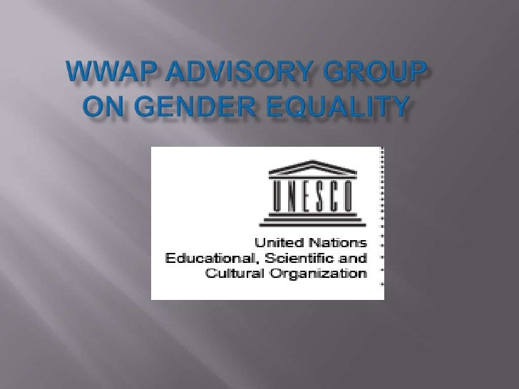    The Advisory Group on    Gender Equality will    assist WWAP in    mainstreaming gender    equality considerations in ...