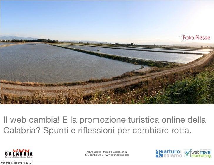 Il web cambia! E la promozione turistica online della Calabria? Spunti e riflessioni per cambiare rotta.                   ...
