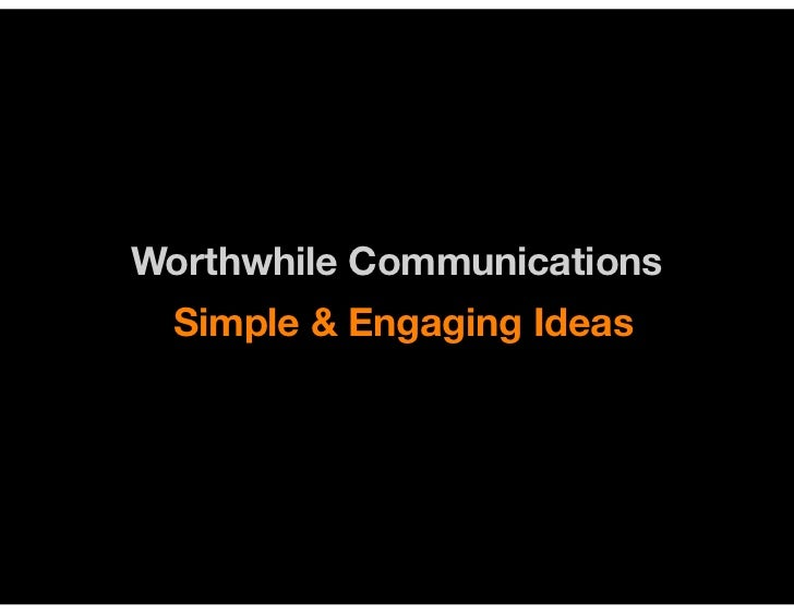 Worthwhile Communications   Simple & Engaging Ideas