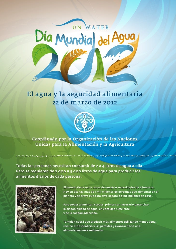 El agua y la seguridad alimentaria            22 de marzo de 2012        Coordinado por la Organización de las Naciones   ...
