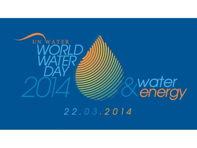 World Water Day 2014: understanding the interdependency of water and energy