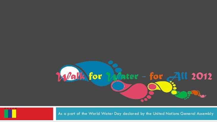 As a part of the World Water Day declared by the United Nations General Assembly