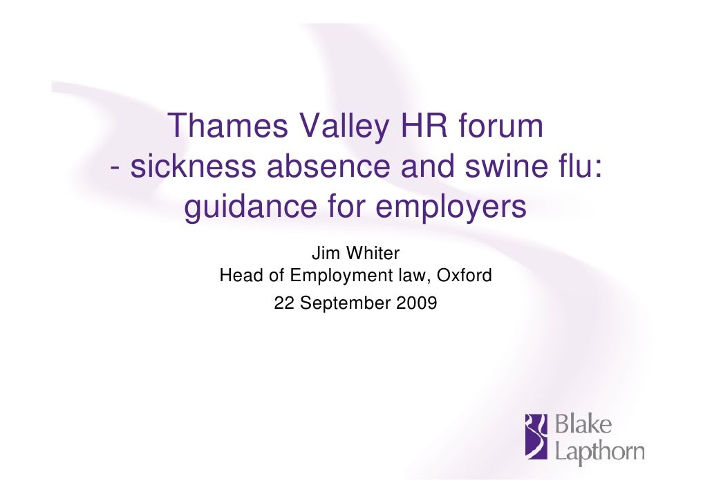 Thames Valley HR forum - sickness absence and swine flu:       guidance for employers                  Jim Whiter        H...