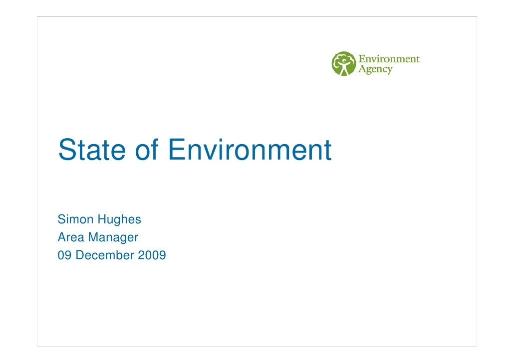 State of Environment  Simon Hughes Area Manager 09 December 2009