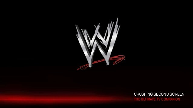 Crushing Second Screen: The Ultimate TV Companion -- #WWESXSW