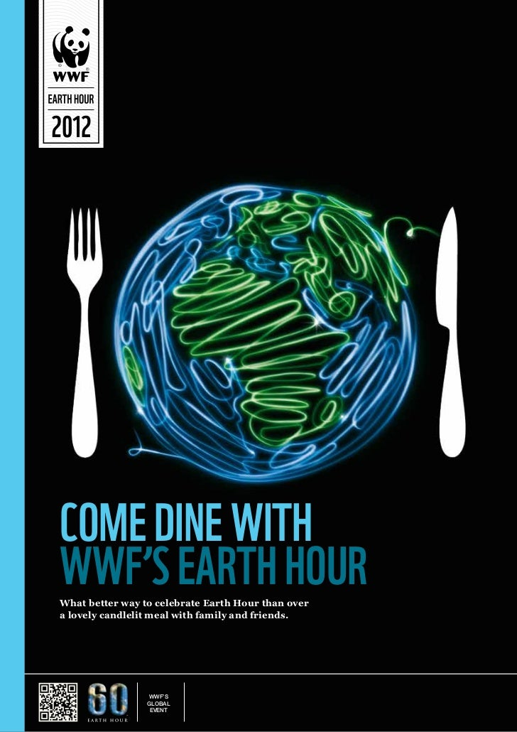 Come dine withWWF's Earth HourWhat better way to celebrate Earth Hour than overa lovely candlelit meal with family and fri...
