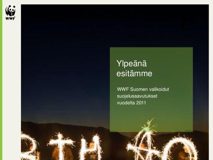 Wwf Suomi suojelusaavutukset 2011