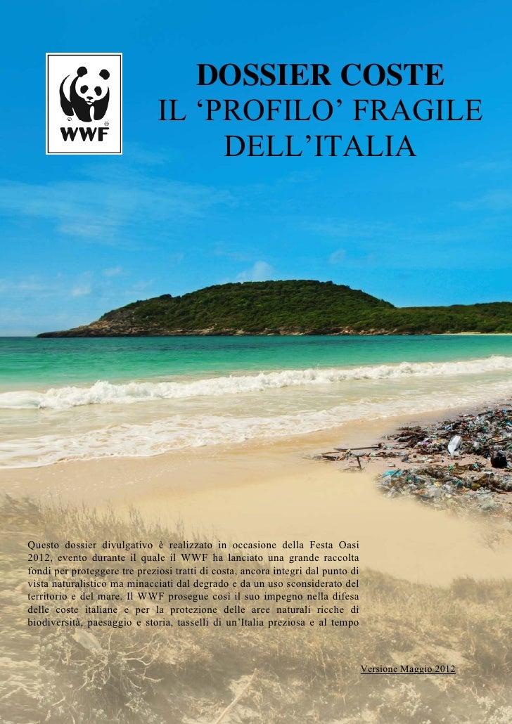 DOSSIER COSTE                              IL 'PROFILO' FRAGILE                                   DELL'ITALIAQuesto dossie...