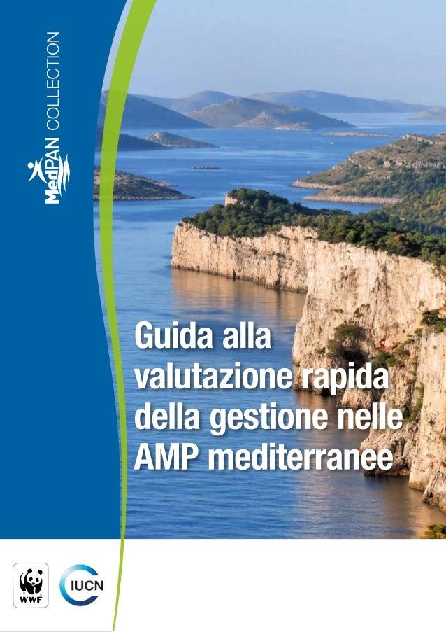 Pubblicato da: WWF Italia, IUCN Centro di Cooperazione per il Mediterraneo Copyright: © 2013 WWF Italia, Unione Internazio...