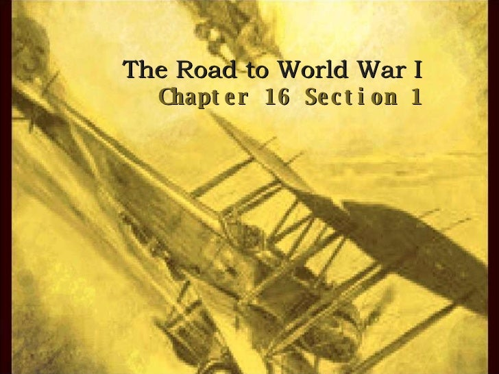 The Road to World War I Chapter 16 Section 1