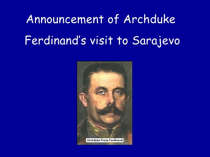 Announcement of Archduke  Ferdinand's visit to Sarajevo