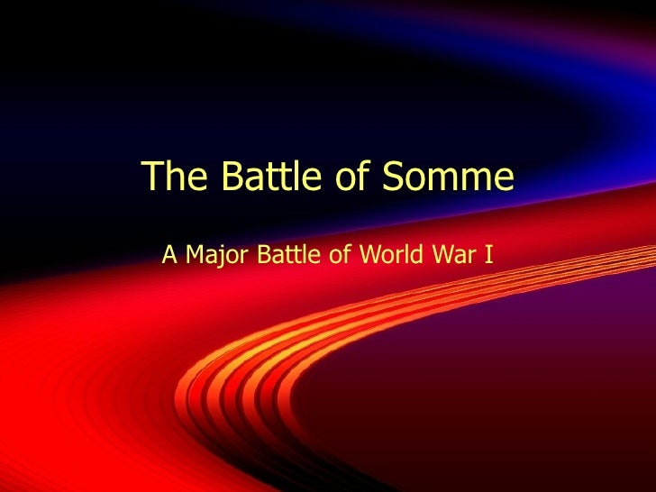 The Battle of Somme A Major Battle of World War I