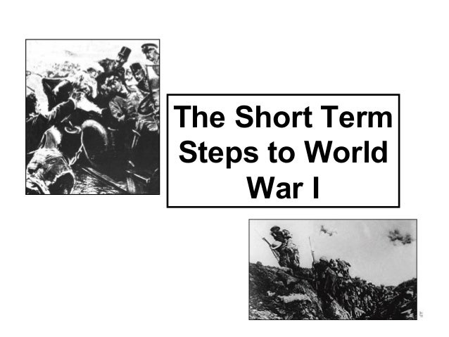 The Short Term Steps to World War I