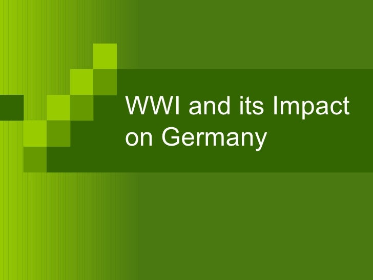 World War 1 and its Impact on Germany