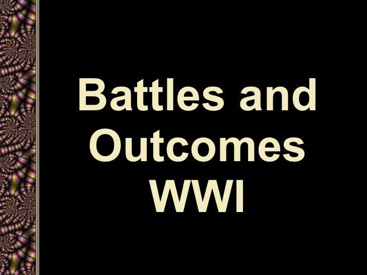 Battles andOutcomes   WWI