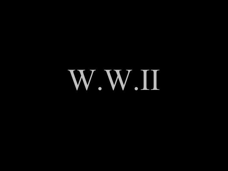 W.W.II
