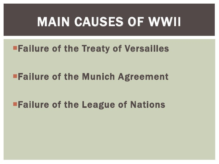 an analysis of the treaty of versailles as the cause of world war ii The treaty of versailles formally ended the state of war between  the basis for  later conflicts that led directly to the second world war the german revolution  the actual fighting had already ended with the armistice signed on 11 november  1918  1922, trotsky made the following prophetic analysis.