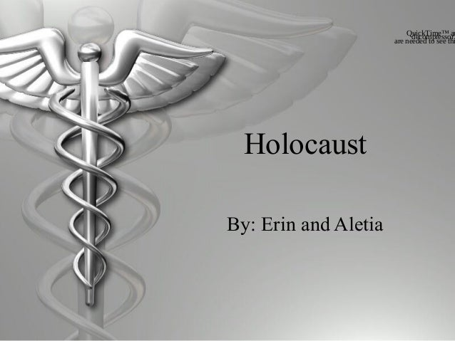 QuickTime™ an                            decompressor                      are needed to see thi  HolocaustBy: Erin and Al...
