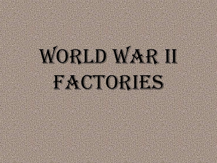 World War II Factories