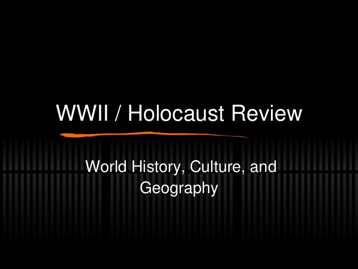 WWII / Holocaust Review World History, Culture, and Geography