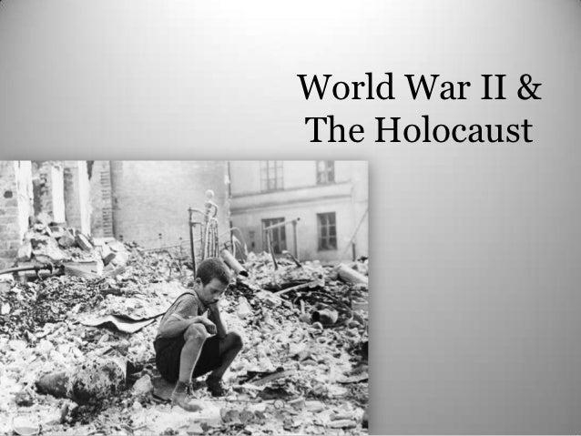 World War II &The Holocaust