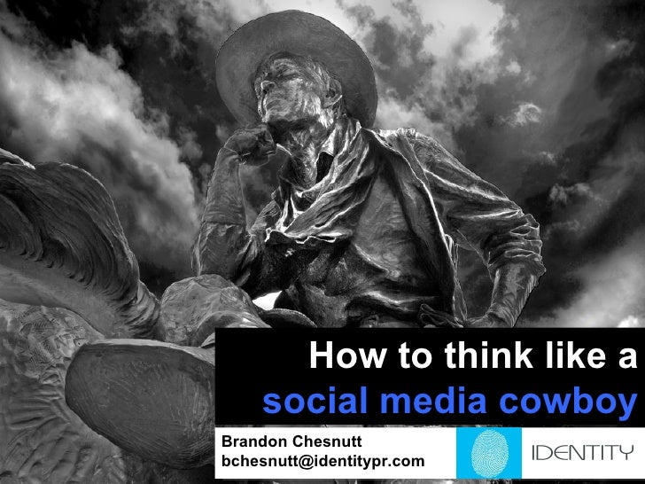 How to Think Like a Social Media Cowboy