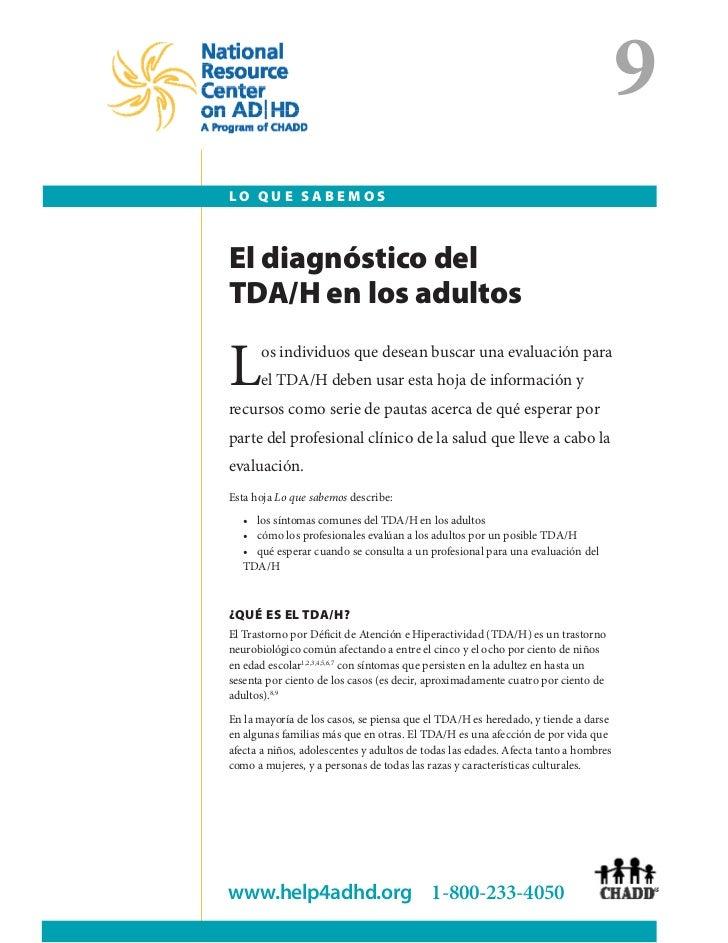 9lo quE sabEmosEl diagnóstico delTDa/H en los adultosL     os individuos que desean buscar una evaluación para      el TDA...