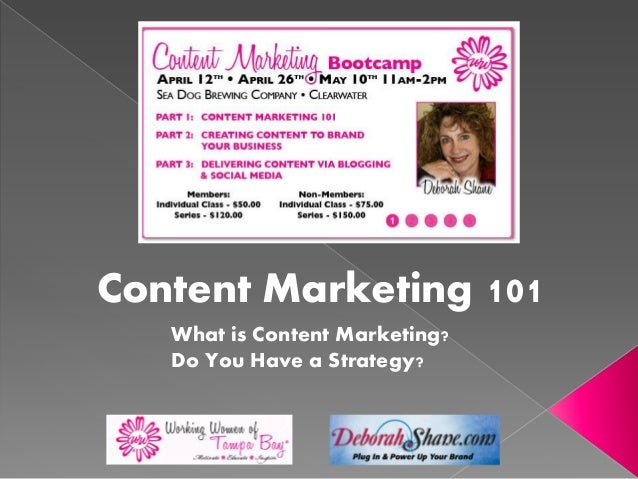 Content Marketing 101What is Content Marketing?Do You Have a Strategy?