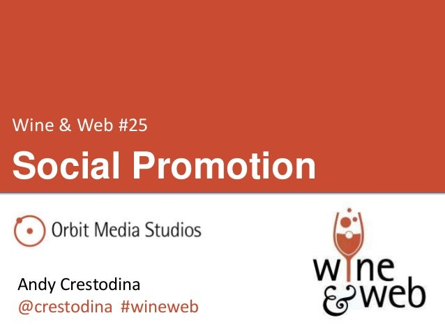 Wine & Web #25Andy Crestodina@crestodina #winewebSocial Promotion