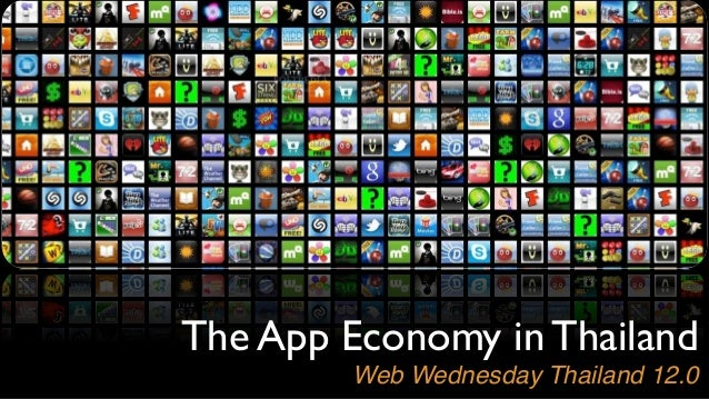 The App Economy in Thailand         Web Wednesday Thailand 12.0