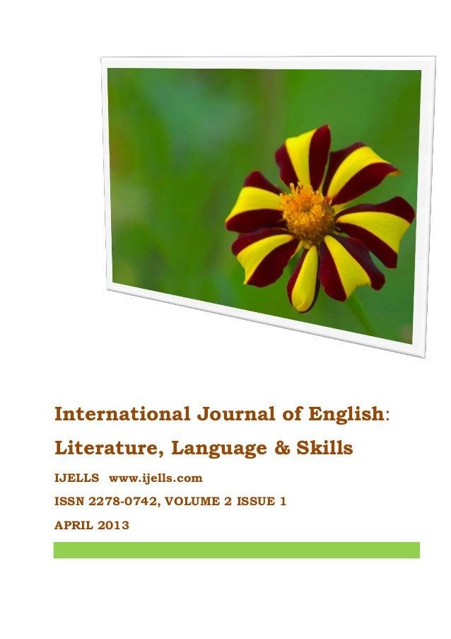 International Journal of English: Literature, Language & Skills IJELLS www.ijells.com ISSN 2278-0742, VOLUME 2 ISSUE 1 APR...