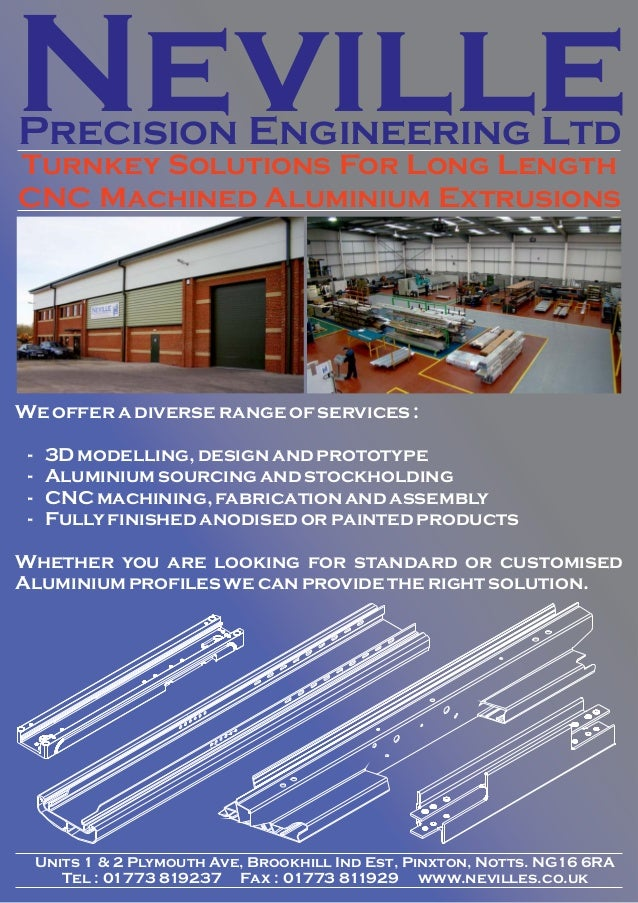 Neville Precision Engineering Ltd Turnkey Solutions For Long Length CNC Machined Aluminium Extrusions  We offer a diverse ...