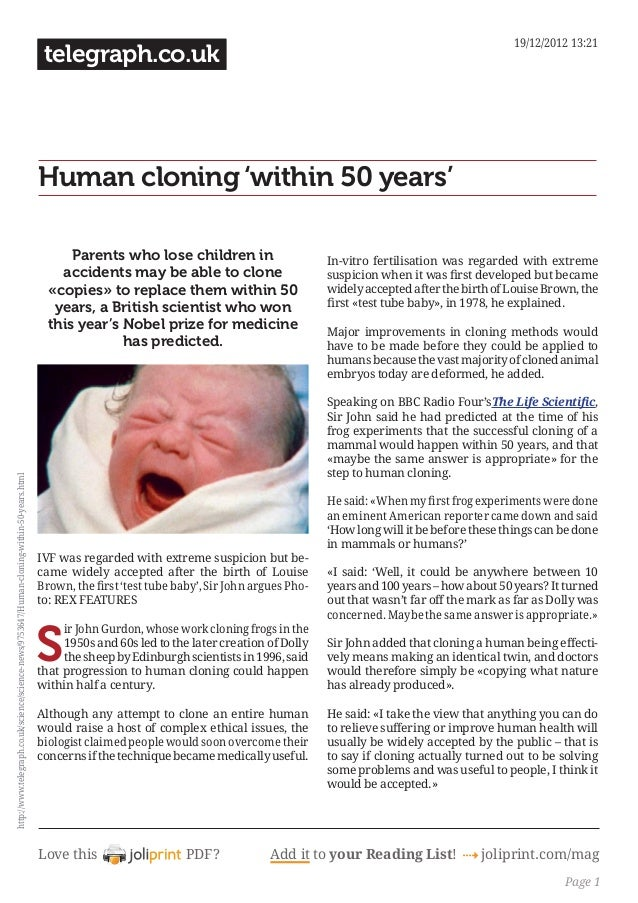 19/12/2012 13:21  telegraph.co.uk  Human cloning 'within 50 years' Parents who lose children in accidents may be able to c...
