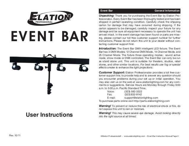 Event Bar     General Information  Unpacking: Thank you for purchasing the Event Bar by Elation Pro-  EV ENT B A R  fess...