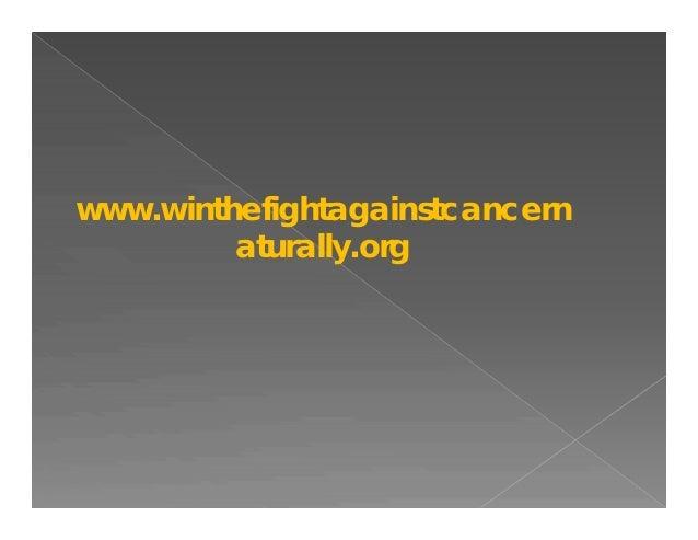 www.winthefightagainstcancern aturally.org