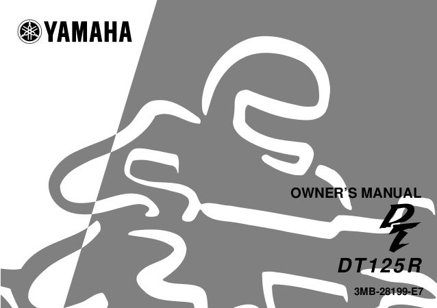 PRINTED ON RECYCLED PAPER PRINTED IN JAPAN 2000·12–0.4×1(E) ! OWNER'S MANUAL 3MB-28199-E7 DT125RYAMAHA MOTOR CO., LTD.