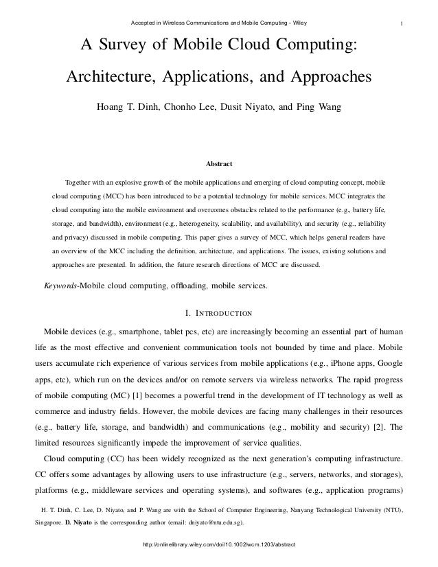 1 A Survey of Mobile Cloud Computing: Architecture, Applications, and Approaches Hoang T. Dinh, Chonho Lee, Dusit Niyato, ...
