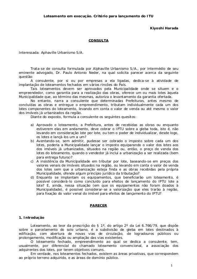 1 Loteamento em execução. Critério para lançamento do ITU Kiyoshi Harada CONSULTA Interessada: Aphaville Urbanismo S/A. Tr...