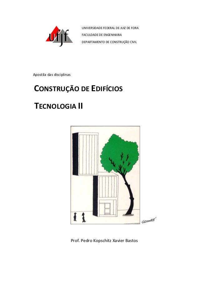 UNIVERSIDADE FEDERAL DE JUIZ DE FORA FACULDADE DE ENGENHARIA DEPARTAMENTO DE CONSTRUÇÃO CIVIL Apostila das disciplinas CON...