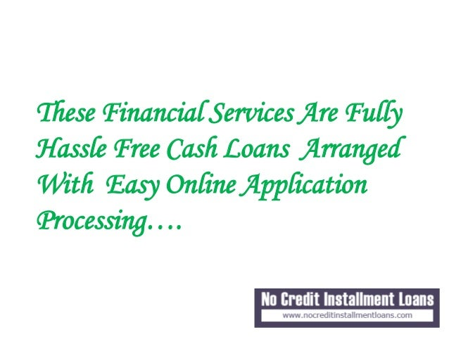 installment payday loans no credit check easy to meet with your unforeseen small fiscal problems now check small