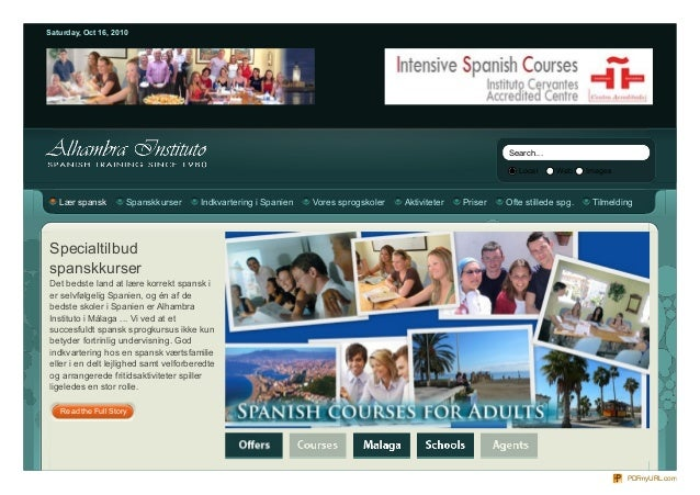 Saturday, Oct 16, 2010 Local Web Images Search... Specialtilbud spanskkurser Det bedste land at lære korrekt spansk i er s...