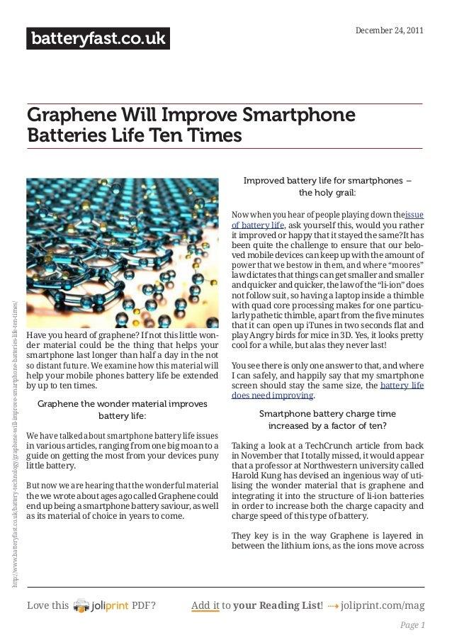Love this PDF? Add it to your Reading List! 4 joliprint.com/mag batteryfast.co.uk Graphene Will Improve Smartphone Batteri...