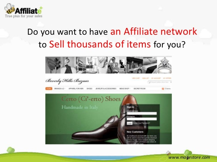 Do you want to have an Affiliate network  to Sell thousands of items for you?                                 www.magestor...