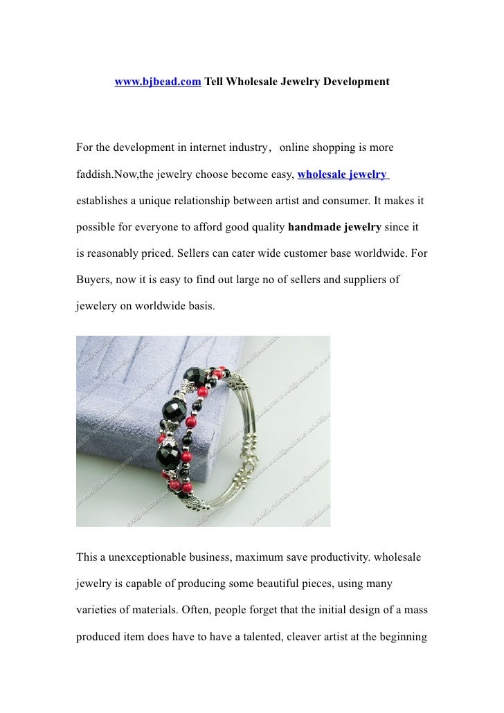 www.bjbead.com Tell Wholesale Jewelry Development     For the development in internet industry,online shopping is more  fa...
