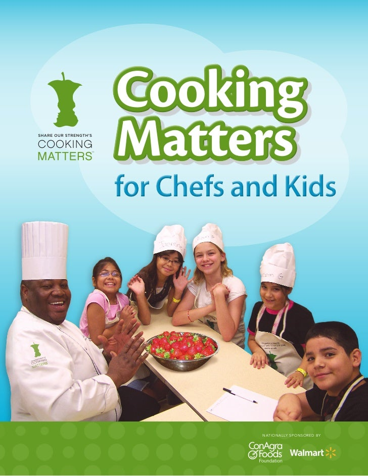 CookingMattersfor Chefs and Kids           N AT I O N A L LY S P O N S O R E D B Y