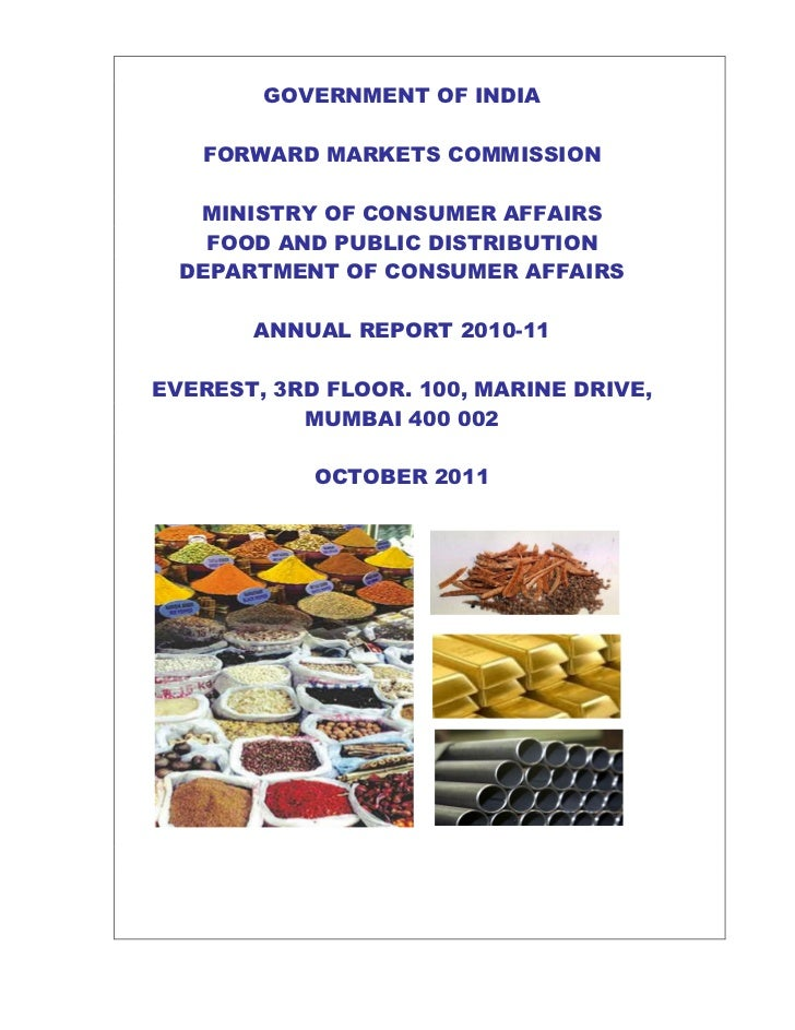 GOVERNMENT OF INDIA   FORWARD MARKETS COMMISSION   MINISTRY OF CONSUMER AFFAIRS    FOOD AND PUBLIC DISTRIBUTION  DEPARTMEN...