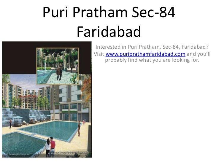 Puri Pratham Sec-84     Faridabad        Interested in Puri Pratham, Sec-84, Faridabad?       Visit www.puriprathamfaridab...