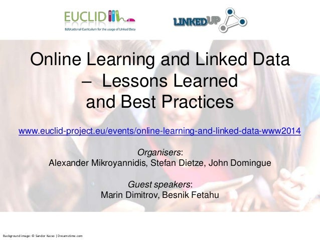 Online Learning and Linked Data – Lessons Learned and Best Practices www.euclid-project.eu/events/online-learning-and-link...