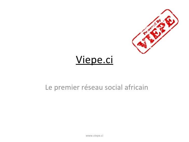 Viepe.ci Le premier réseau social africain www.viepe.ci