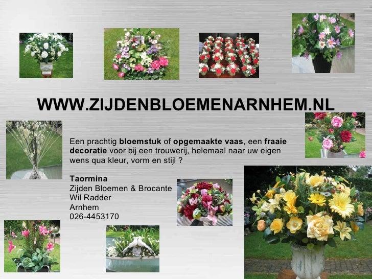 WWW.ZIJDENBLOEMENARNHEM.NL Een prachtig  bloemstuk  of  opgemaakte vaas , een  fraaie decoratie  voor bij een trouwerij, h...